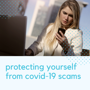 protect yourself from covid-19 scams internal link